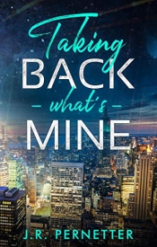 Taking Back Whats Mine by Justin Pernetter